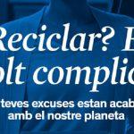 Cataluña contrapone el impacto ambiental de los residuos que generamos frente a las excusas de quienes no reciclan