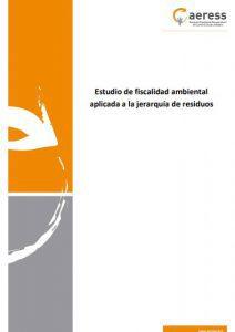 Estudio de Fiscalidad ambiental aplicada a la jerarquía de residuos