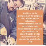 Análisis de la generación de empleo de calidad entre colectivos desfavorecidos en las actividades de reutilización y gestión de residuos: La contribución de los recuperadores de economía social a los ODS